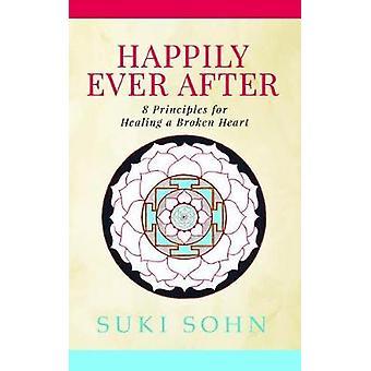 Onnellisina - 8 periaatteita esoteerista perinteet ja