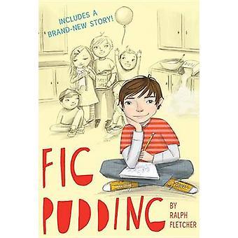 Fig Pudding by Ralph Fletcher - 9780544540316 Book