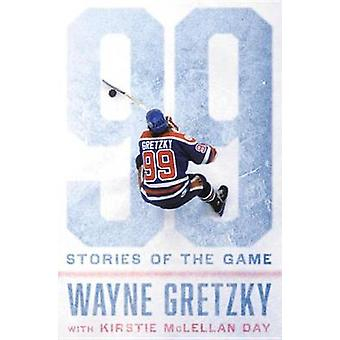 99 - Stories of the Game by Wayne Gretzky - 9780399575471 Book