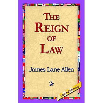 The Reign of Law by Allen & James Lane