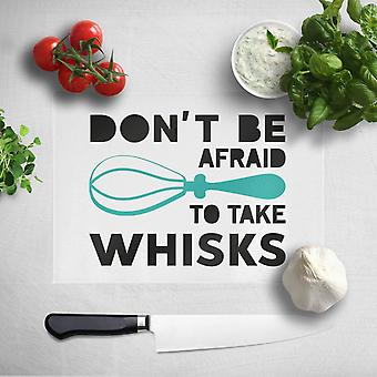 Don't Be Afraid To Take Whisks Chopping Board