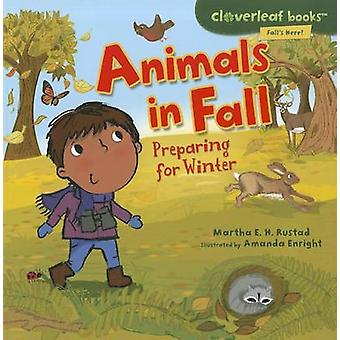 Animals in Fall - Preparing for Winter by Martha E H Rustad - 97807613