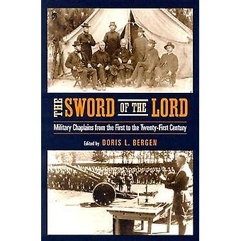 The Sword of the Lord - Military Chaplains from the First to the Twent