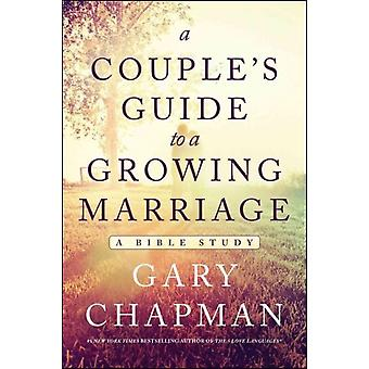 Couples Guide To A Growing Marriage A par Gary D Chapman