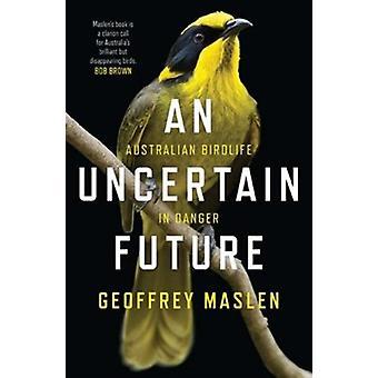 Een onzeker toekomstig Australisch vogelleven in gevaar door Geoffrey Maslen
