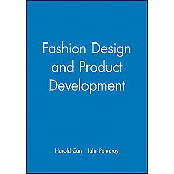 Fashion Design and Product Development by Harold Carr - John Pomeroy