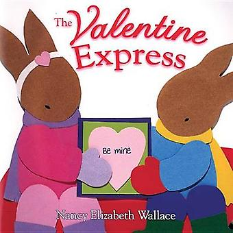 The Valentine Express by Nancy Elizabeth Wallace - 9780761454472 Book