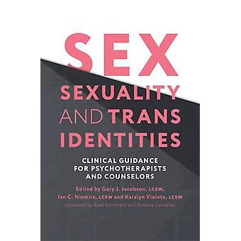 Sex Sexuality and Trans Identities by Gary J Jacobson