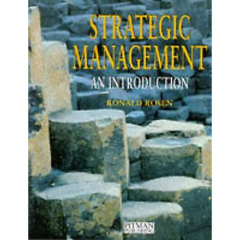 Strategic Management An Introduction by Rosen & Ronald