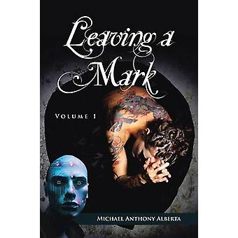 Leaving a Mark by Alberta & Michael Anthony