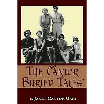 The Cantor Buried Tales by Gari & Janet Cantor