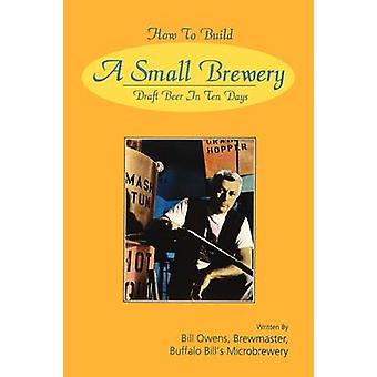 How to Build a Small Brewery by Owens & Bill