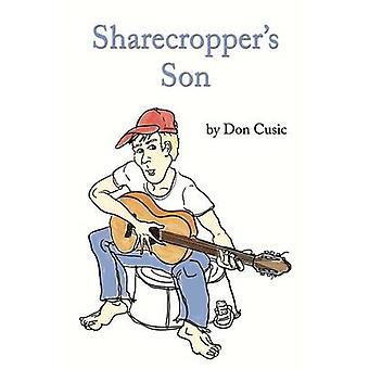 Sharecroppers Son by Cusic & Don