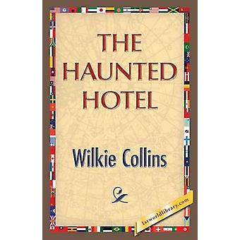 The Haunted Hotel by Collins & Wilkie