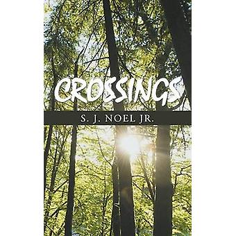 Crossings by Noel Jr. & Stephen J.