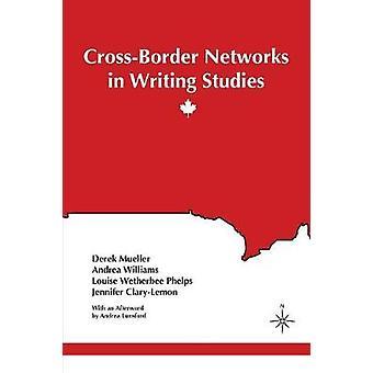 CrossBorder Networks in Writing Studies by Mueller & Derek