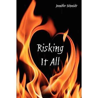 Risking It All by Schmidt & Jennifer