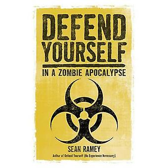 Defend Yourself In a Zombie Apocalypse by Ramey & Sean