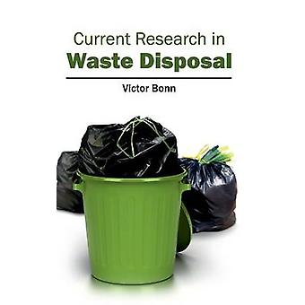 Current Research in Waste Disposal by Bonn & Victor