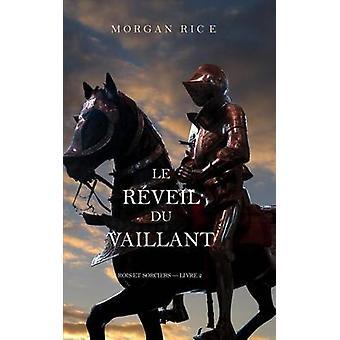 Le Rveil Du Vaillant Rois et Sorciers  Livre 2 by Rice & Morgan