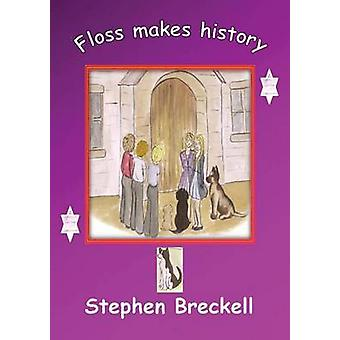 Floss makes history by Breckell & Stephen Paul