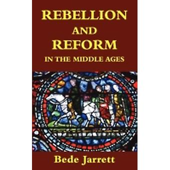 Rebellion and Reform in the Middle Ages by Jarrett & Bede