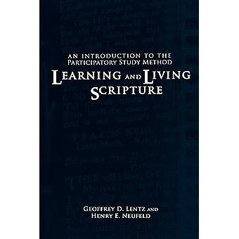 Learning and Living Scripture by Lentz & Geoffrey D