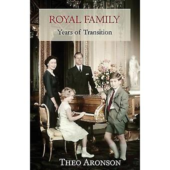 Royal Family Years of transition by Aronson & Theo