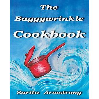 The Baggywrinkle Cookbook by Armstrong & Sarita