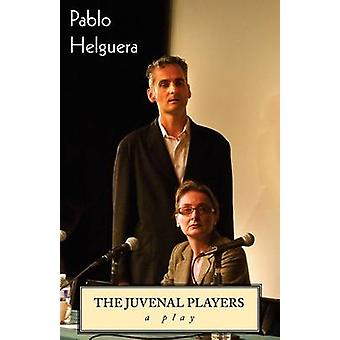 The Juvenal Players. A Play by Helguera & Pablo