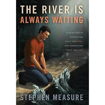 The River Is Always Waiting by Measure & Stephen