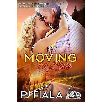 Moving to Love by Fiala & PJ