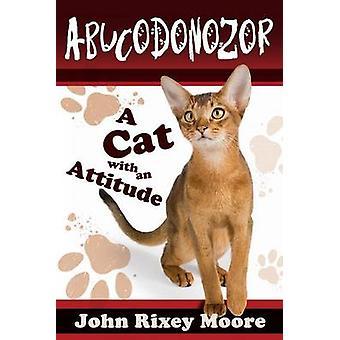 Abucodonozor by Moore & John Rixey