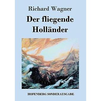 Der fliegende Hollnder by Wagner & Richard