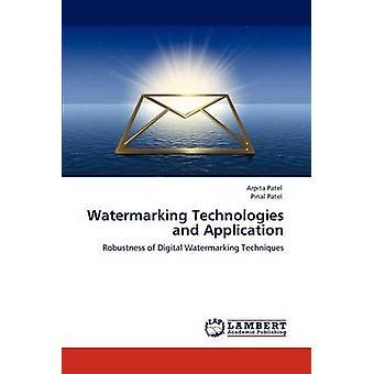 Watermarking Technologies and Application by Patel & Arpita