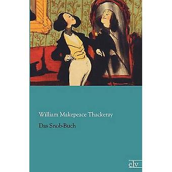 Das SnobBuch by Thackeray & William Makepeace