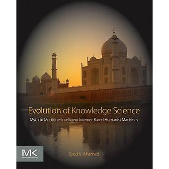 Evolution of Knowledge Science - Myth to Medicine - Intelligent Interne