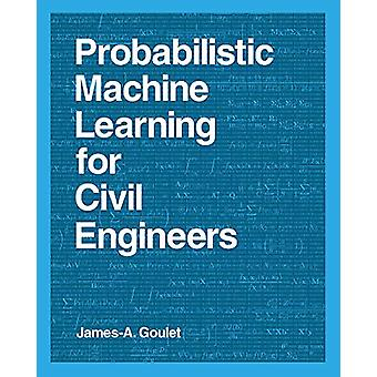 Probabilistisk machine learning for civilingeniører af James-A. Goulet (Goulet)