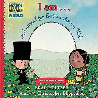 I Am . . . - A Journal for Extraordinary Kids by Brad Meltzer - 978052