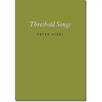Threshold Songs by Peter Gizzi - 9780819571748 Book