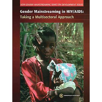 Gender Mainstreaming in HIV/AIDS - Taking a Multisectoral Approach by