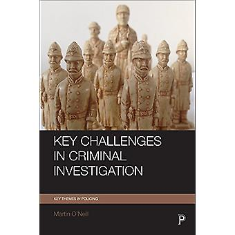 Key challenges in criminal investigation by Martin O'Neill - 97814473