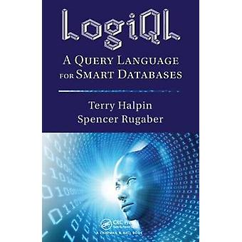 LogiQL - A Query Language for Smart Databases by Terry Halpin - Spence