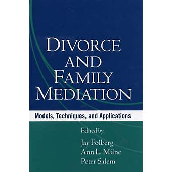 Divorce and Family Mediation - Models - Techniques - and Applications