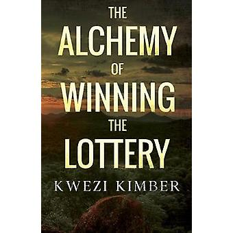 The Alchemy of Winning the Lottery by Kwezi Kimber - 9781784656591 Bo