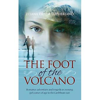 The Foot of the Volcano - Romance - Adventure and Tragedy as a Young G