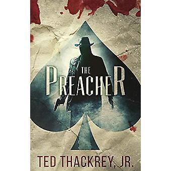 The Preacher - A Preacher Thriller by Ted Thackrey Jr - 9781941298930
