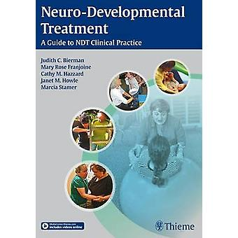 Neuro-Developmental Treatment - A Guide to NDT Clinical Practice by Ju
