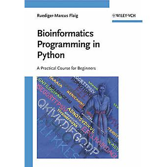 Bioinformatics Programming in Python - A Practical Course for Beginner