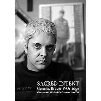 Genesis Breyer P-Orridge - Sacred Intent by Genesis Breyer P-Orridge -